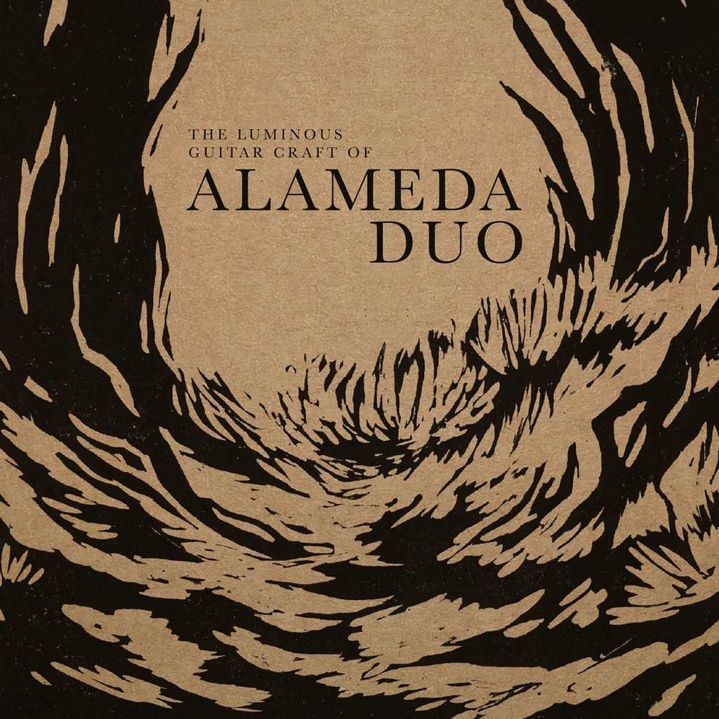 Alameda Duo - The Luminous Guitar Craft of Alameda Duo
