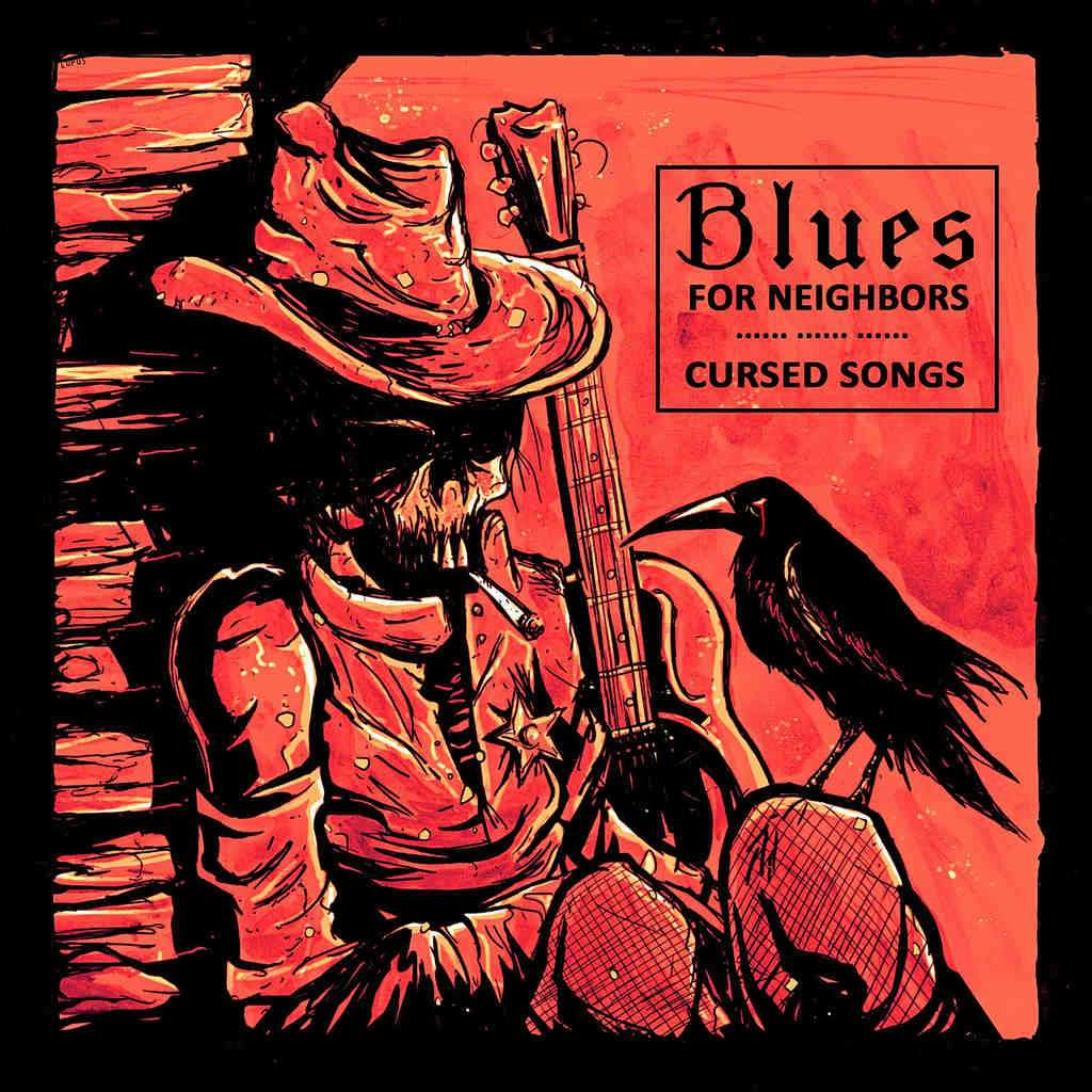 Blues For Neighbors - Cursed Songs