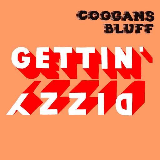 Coogans Bluff - Gettin' Dizzy