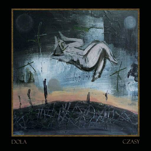 Dola - Czasy