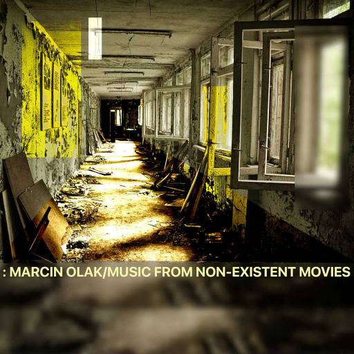 Marcin Olak - Music From Non-Existent Movies